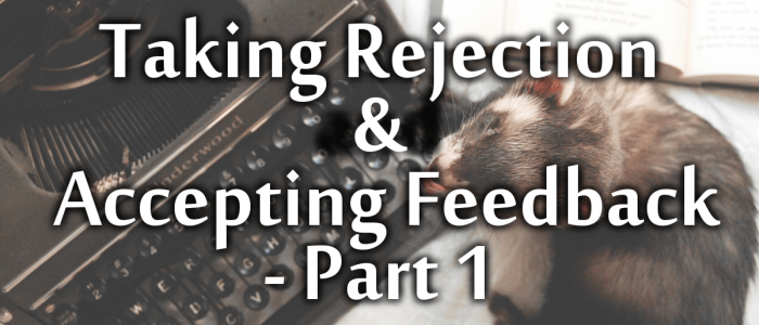 Taking rejection and accepting feedback