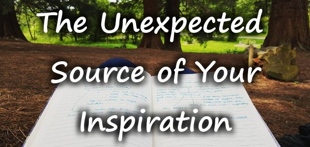Unexpected Source of Inspiration Writing TIps