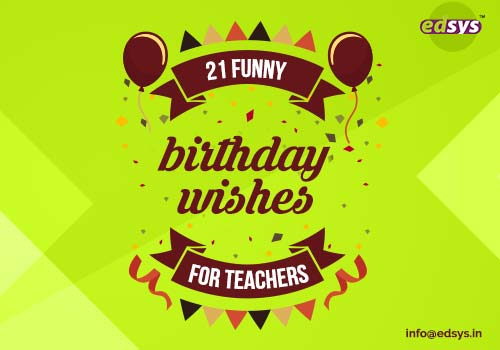 21 Funny Birthday Wishes For Teacher Edsys