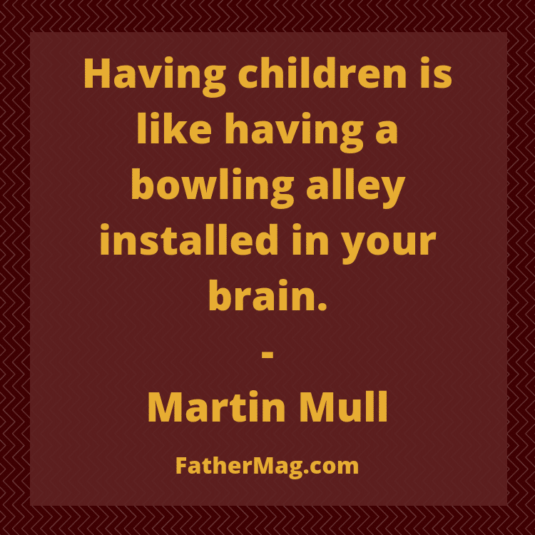 140 Funny Dad Quotes With Images Fathering Magazine