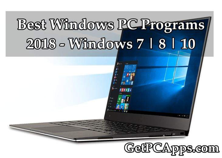 Best Pc Programs Software For Windows 7 8 10 In 2018 Get Pc Apps