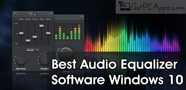 Top 5 Best Audio Music Equalizer Software For Windows 10 Pc Get Pc Apps