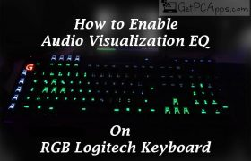 How to Enable Audio Visualization EQ on RGB Logitech Keyboard for Gaming?