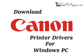 Canon Printer Drivers Download 64 Bit Windows [10, 8, 7]