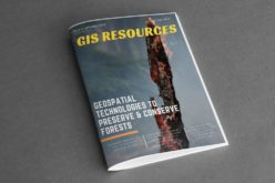 GIS Resources Magazine (Issue 3   September 2018): Geospatial Technologies to Preserve and Conserve Forests