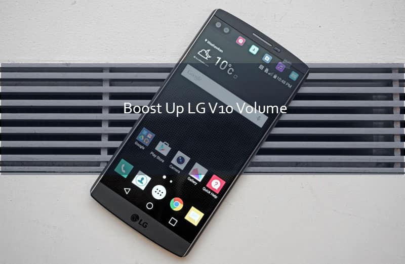 Boost Up LG V10 Speaker Volume