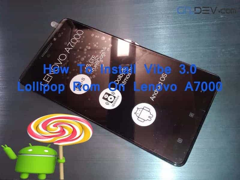 Vibe UI 3.0 Android Lollipop Rom On Lenovo A7000