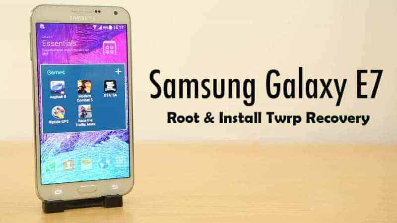 Galaxy-E7-twrp-root