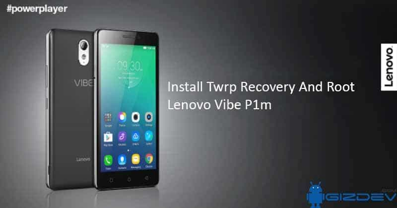 Twrp Recovery And Root Lenovo Vibe P1m