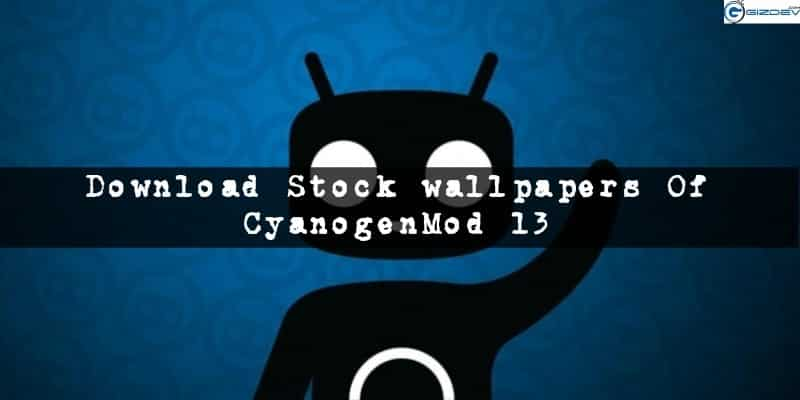CyanogenMod 13 Stock wallpapers