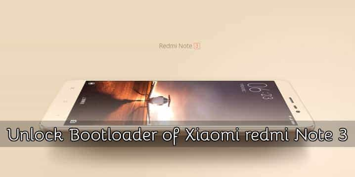 Unlock Bootloader of Xiaomi Redmi Note 3