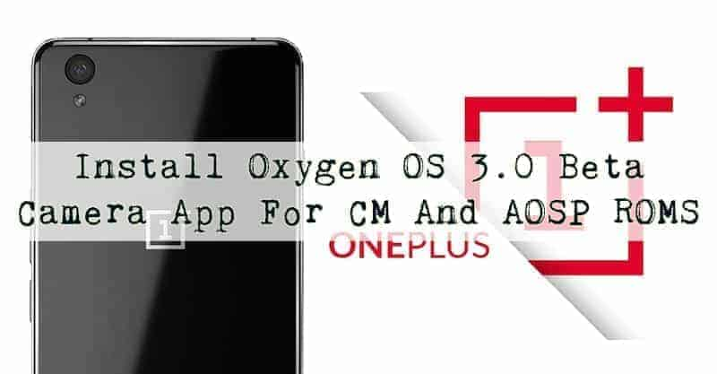 Oxygen OS 3.0 Beta Camera App For CM