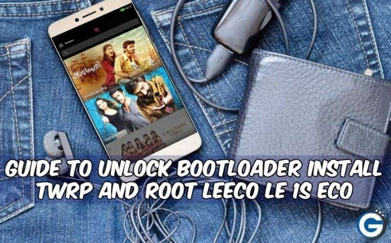 Root LeEco Le 1s Eco and install twrp