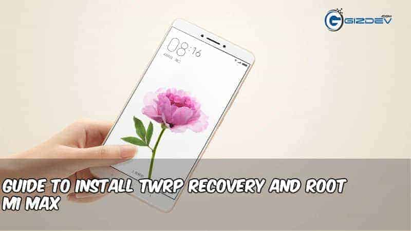 Root Mi Max And Install Twrp