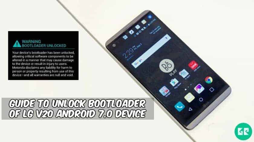 Unlock Bootloader Of LG V20 Android 7.0 Device