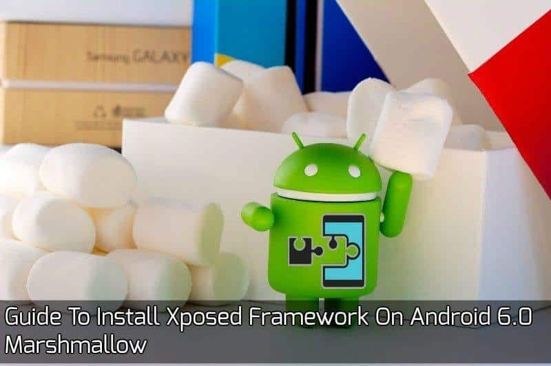 Install Xposed Framework On Android 6.0