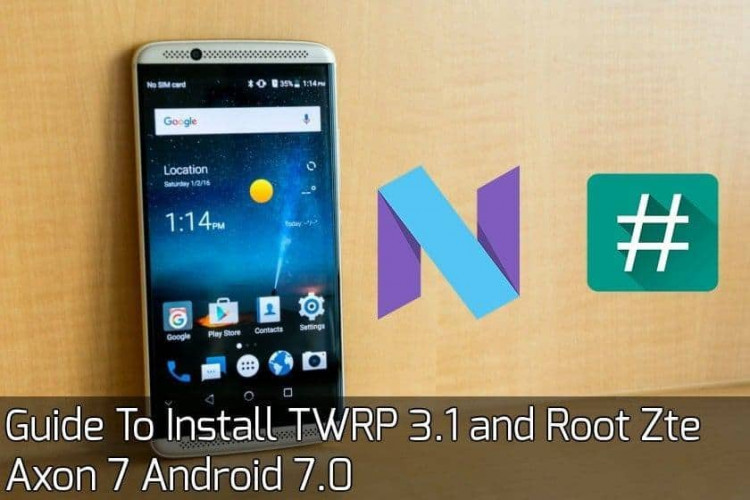 Root Zte Axon 7 Android 7.0