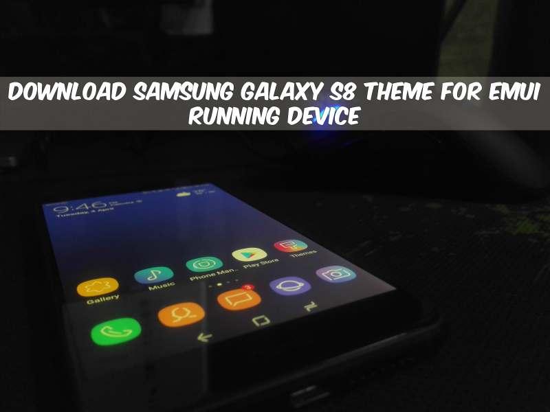 Galaxy S8 Theme For EMUI