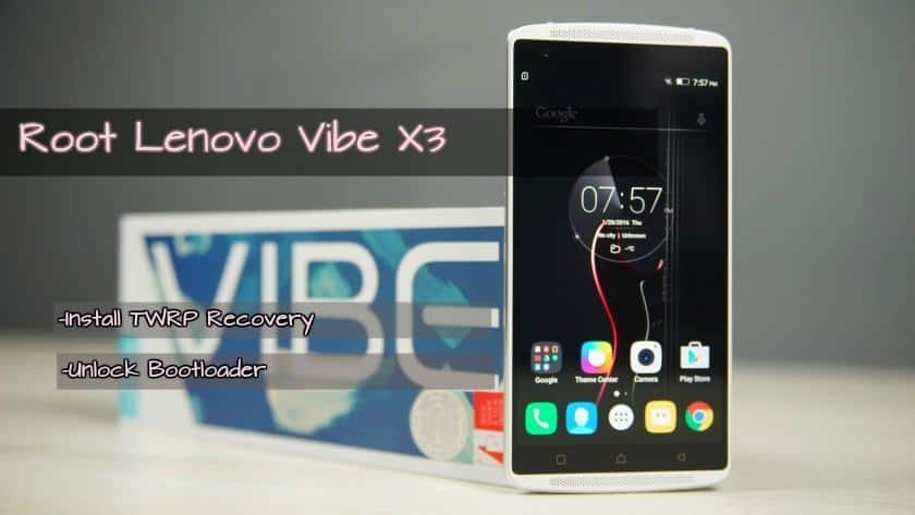 Root Lenovo Vibe X3 Install TWRP Recovery