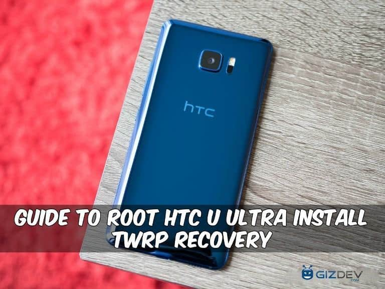 Root HTC U Ultra Install TWRP Recovery