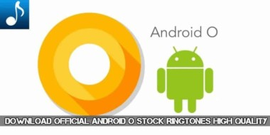 Download Official Android O Stock Ringtones High Quality
