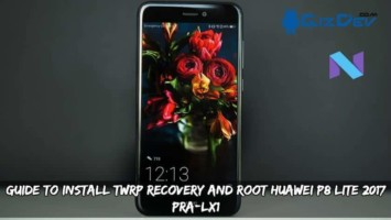 Guide To Install TWRP Recovery And Root Huawei P8 Lite 2017 PRA-LX1