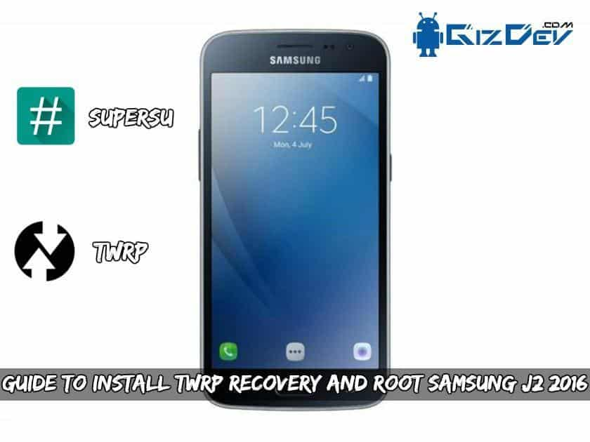 Install TWRP Recovery And Root Samsung J2 2016