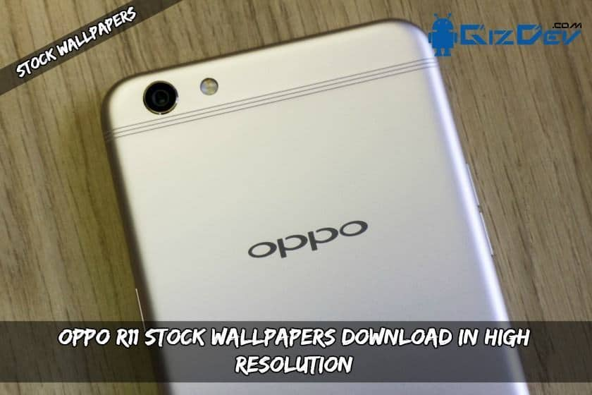 OPPO R11 Wallpapers Download In High Resolution