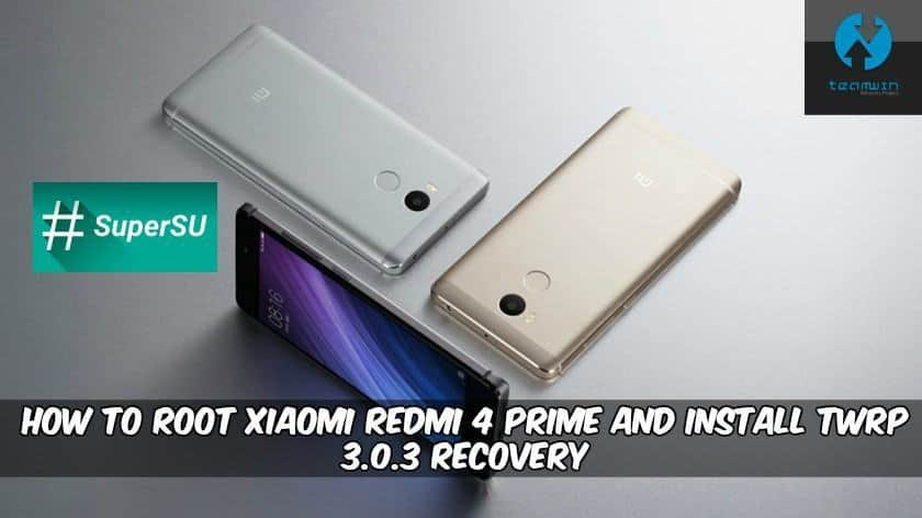 How To Root Xiaomi Redmi 4 Prime and Install TWRP 3.1.0 Recovery