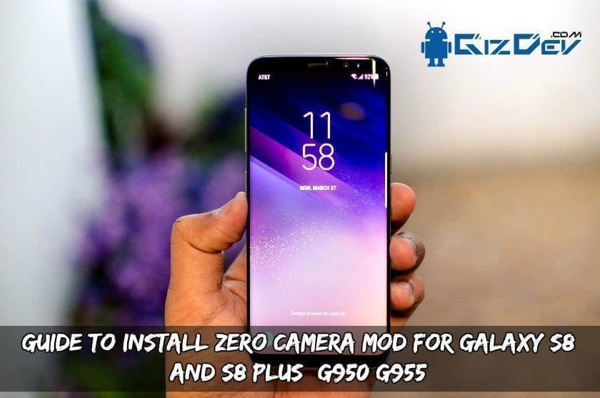 Guide To Install Zero Camera MOD For Galaxy S8 And S8+ G950/G955