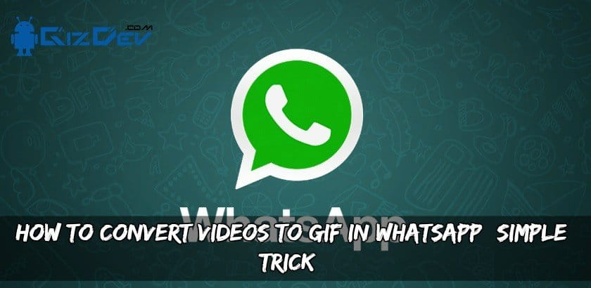How To Convert Videos To GIF In WhatsApp (Simple trick)