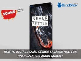 How To Install Dual Stereo Speaker MOD For OnePlus 5 For Audio Quality