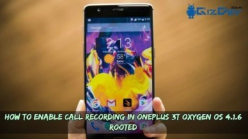 How To Enable Call Recording In OnePlus 3T Oxygen OS 4.1.6 (Rooted)