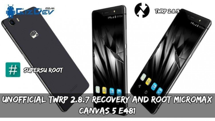 Unofficial TWRP 2.8.7 Recovery And Root Micromax Canvas 5 E481