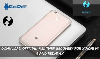 Download Official 3.1.1 TWRP Recovery For Xiaomi Mi 5 And Redmi 4X