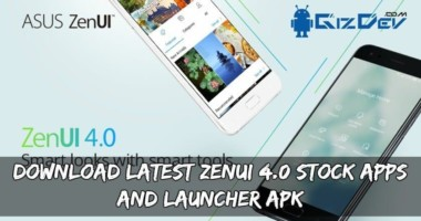 Download Latest ZenUI 4.0 Stock Apps And Launcher APK