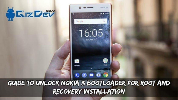 Guide to Unlock Nokia 3 Bootloader for Root and Recovery Installation