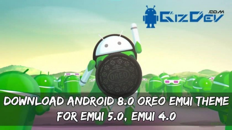Download Android 8.0 Oreo EMUI Theme for EMUI