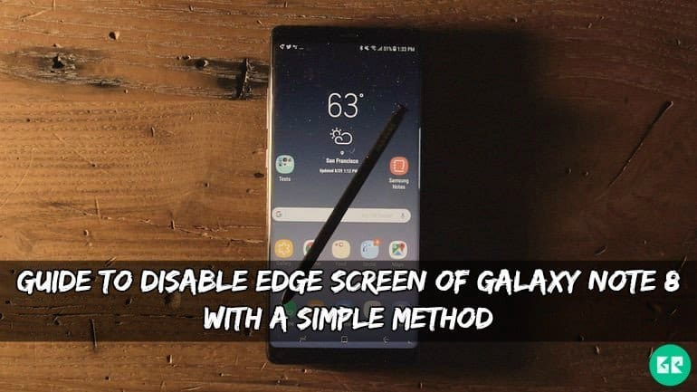 Disable Edge Screen Of Galaxy Note 8