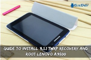 Guide To Install 3.1.1 TWRP Recovery And Root Lenovo A3500