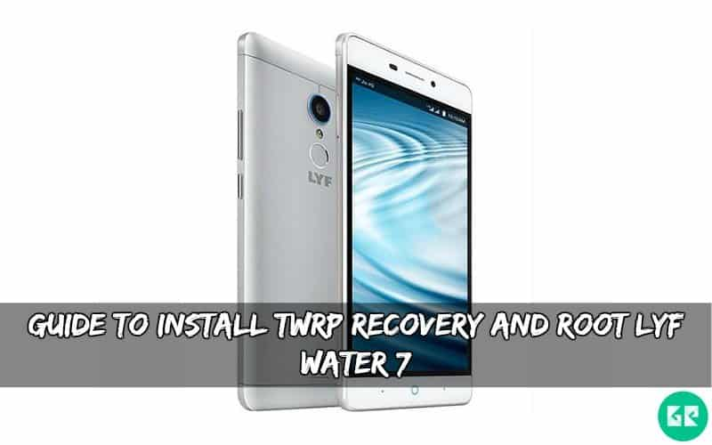 Install TWRP Recovery And Root LYF Water 7