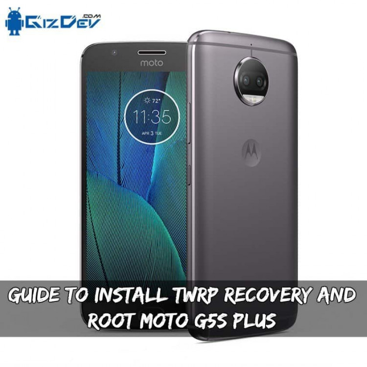 Guide To Install TWRP Recovery And Root Moto G5S Plus