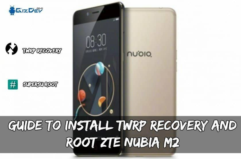 Root ZTE Nubia M2 Android 6.0