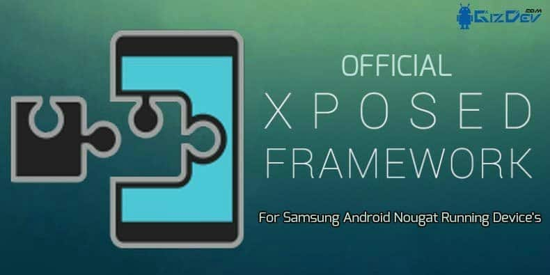 Xposed Framework On Samsung Android Nougat