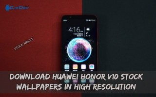 Download Huawei Honor V10 Stock Wallpapers In High Resolution