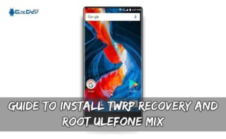 Guide To Install TWRP Recovery And Root Ulefone Mix