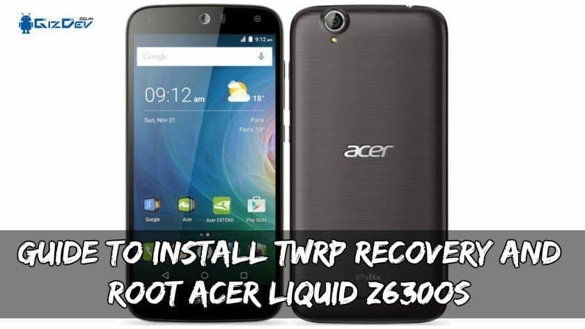 Guide To Install TWRP Recovery And Root Acer Liquid Z630S