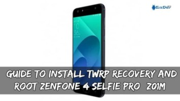 Guide To Install TWRP Recovery And Root Zenfone 4 Selfie Pro (Z01M)