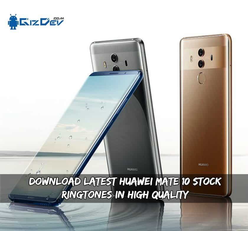 Download Latest Huawei Mate 10 Ringtones In High Quality
