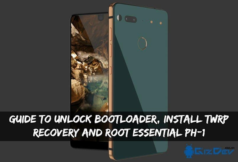 Unlock Bootloader, Install TWRP Recovery And Root Essential PH-1
